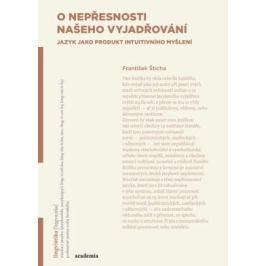 O nepřesnosti našeho vyjadřování - František Štícha