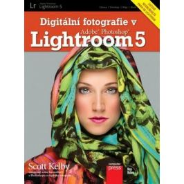 Digitální fotografie v Adobe Photoshop Lightroom 5 - Scott Kelby