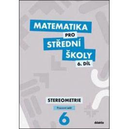 Matematika pro střední školy 6.díl Pracovní sešit - Jakub Mrázek, Ivana Šubrtová