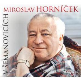 V Šemanovicích - Miroslav Horníček - audiokniha