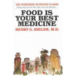 Food Is Your Best Medicine - Henry G. Bieler