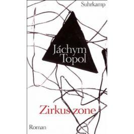 Zirkuszone - Jáchym Topol