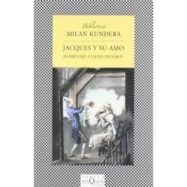 Jacques y su amo: Homenaje a Denis Diderot en tres actos - Milan Kundera