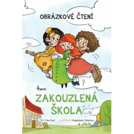 Zakouzlená škola - Obrázkové čtení - Petr Šulc