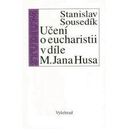 Učení o eucharistii v díle M. Jana Husa - Stanislav Sousedík