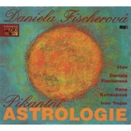 Pikantní astrologie - Daniela Fischerová - audiokniha