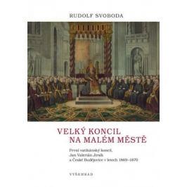 Velký koncil na malém městě - Rudolf Svoboda
