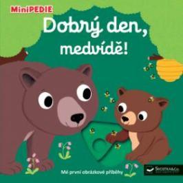 MiniPEDIE Dobrý den, medvídě! - Nathalie Choux