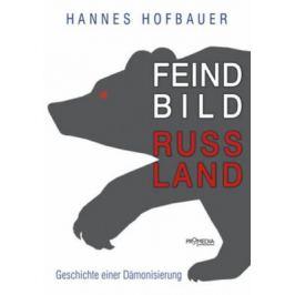 Feindbild Russland - Hofbauer Hannes
