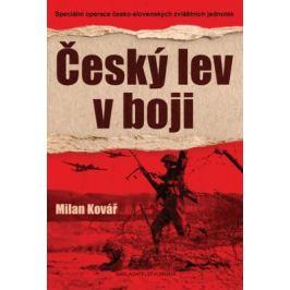 Český lev v boji - Speciální operace česko-slovenských zvláštních jednotek - Milan Kovář