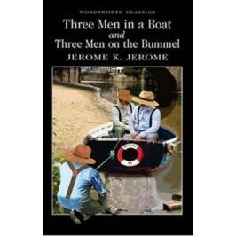 Three Men in a Boat & Three Men on a Bummel - Jerome Klapka Jerome