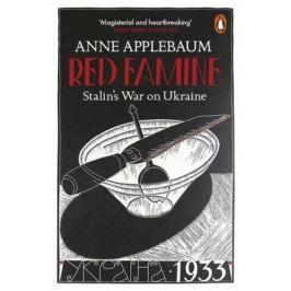 Red Famine : Stalin´s War on Ukraine - Anne Applebaum