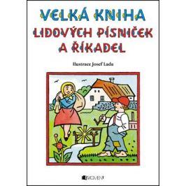 Velká kniha lidových písniček a říkadel – Josef Lada - Josef Lada