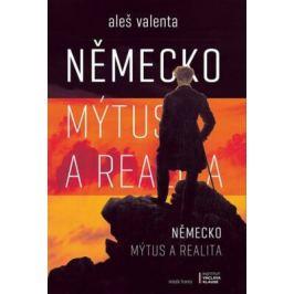 Německo: mýtus a realita - Aleš Valenta