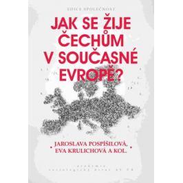 Jak se žije Čechům v současné Evropě? - Pospíšilová Jaroslava, Krulichová Eva