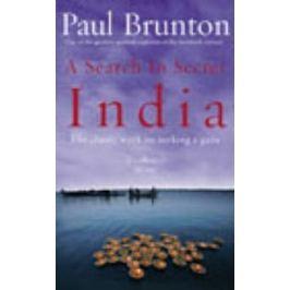 A Search In Secret India: The classic work on seeking a guru - Paul Brunton