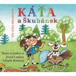 Káťa a Škubánek - Hana Lamková, Libuše Koutná, Josef Lamka - audiokniha