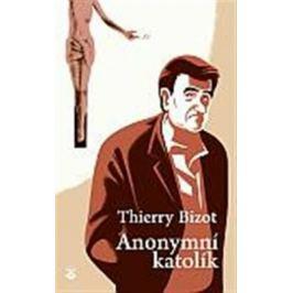 Anonymní katolík - Thierry Bizot