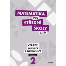 Matematika pro SŠ 2.díl - Učebnice - M. Cizlerová