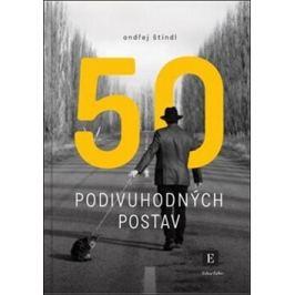 50 podivuhodných postav - Štindl Ondřej