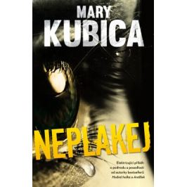 Neplakej - Mary Kubica - e-kniha