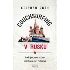 Couchsurfing v Rusku - Orth Stephan