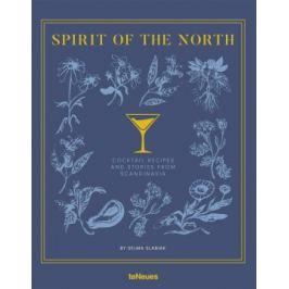 Spirit of the North: Cocktail Recipes & Stories from Scandinavia - Selma Slabiak