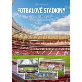 Fotbalové stadiony - Historie, fakta a příběhy evropských stadionů 2 - Vojkovský Jiří