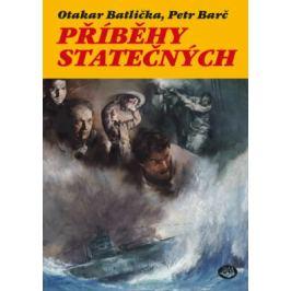 Příběhy statečných - Otakar Batlička, Petr Barč