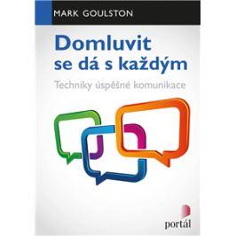 Domluvit se dá s každým - Techniky úspěšné komunikace - Mark Goulston