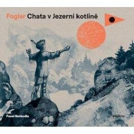 Chata v Jezerní kotlině - Jaroslav Foglar - audiokniha