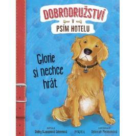Dobrodružství v psím hotelu 2: Glorie si nechce hrát - Shelley Swanson Saterenová