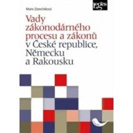 Vady zákonodárného procesu a zákonů v České republice, Německu a Rakousku - Marie Zámečníková