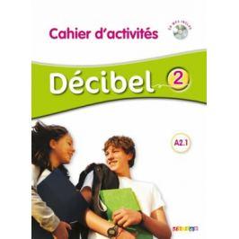 Décibel 2 Niveau A2.1 Cahier + CD - M. Butzbach