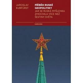 Příběh ruské geopolitiky - Jaroslav Kurfürst