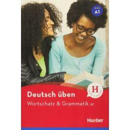 Deutsch üben - Wortshatz & Grammatik A1 - Anneli Billina, Marion Techmer, Dr. Lilli Marlen Brill