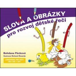 Slova a obrázky pro rozvoj dětské řeči - Bohdana Pávková, Richard Šmarda