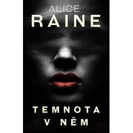 Temnota v něm - Alice Raine