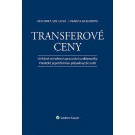 Transferové ceny - Unikátní komplexní zpracování problematiky / Praktické pojetí formou případových studií - Danuše Nerudová, Veronika Solilová