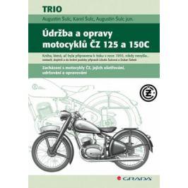 Údržba a opravy motocyklů ČZ 125 a 150C - Augustin Šulc, Karel Šulc