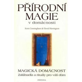 Přírodní magie v domácnosti - Scott Cunningham, David Harrington