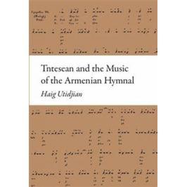 Tntesean and the Music of the Armenian Hymnal - Haig Utidjan