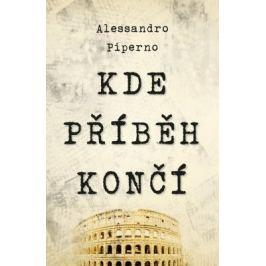 Kde příběh končí - Alessandro Piperno - e-kniha