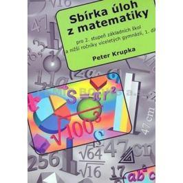 Sbírka úloh pro 2.stupeň ZŠ a nižší ročníky víceletých gymnázií, 1.díl - Krupka Petr