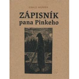 Zápisník pana Pinkeho - Helena Wernischová, Ewald Murrer