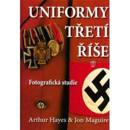 Uniformy Třetí říše - Hayes Arthur a Maguire Jon