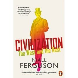 Civilization : The West and the Rest - Niall Ferguson