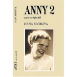 Anny 2 - Hana Elgrová, Marie Kuncipálová, Augistin Liška
