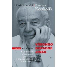 Všechno dopadne jinak - Libuše Koubská, František Koukolík