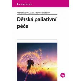 Dětská paliativní péče - Lucie Sikorová, Radka Bužgová, kolektiv autorů